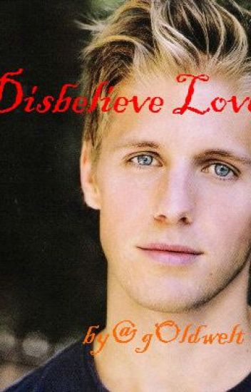 Disbelieve Love