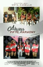 Always Fifth Harmony {Em Revisão} by SrtaKelyCabello