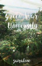 GREEN VAR UNIVERSITY (ON-GOING)  by Zairalene