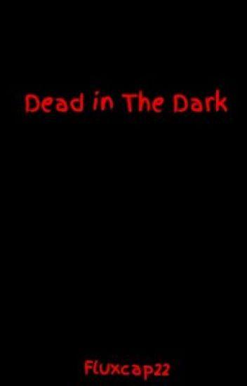 Dead in The Dark