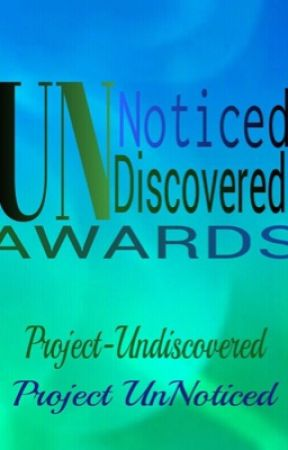 UnNoticedStories and Project-Undiscovered Awards by project-undiscovered