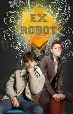 Ex Robot IV [ChanBaek Texting ] by kkamjongBaekkie