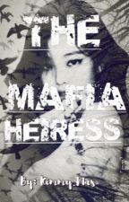 THE MAFIA HEIRESS by KIMMY__MAS