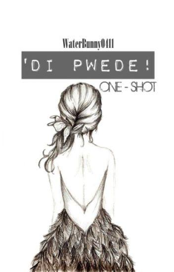 'Di Pwede! (One Shot)