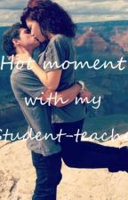 Hot moment with my Student-Teacher (Short Story) by Chiyeng143
