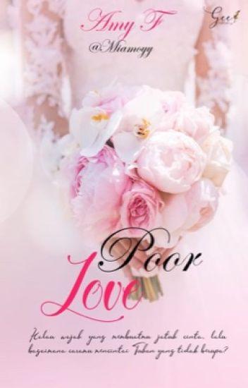 POOR LOVE - amifathu - Wattpad