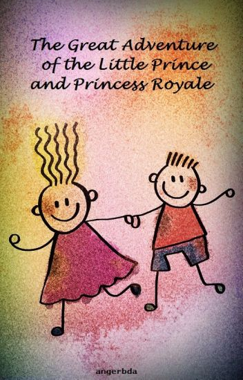 The Great Adventure of the Little Prince and Princess Royale