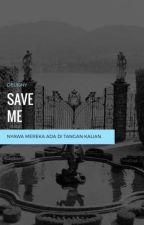 [1] SAVE ME +seventeen✔ by delyjny