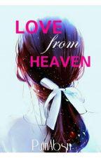 LOVE from HEAVEN [ Cinta dari Surga ] by Npp04_Kemil