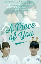 A Piece of You ☆ Meanie by pea-chy