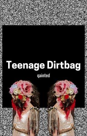 Teenage Dirtbag - five - Wattpad