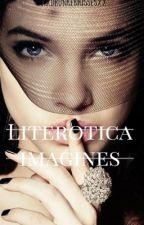 Literotica Imagines (18+) by xxdrunkenkissesxx