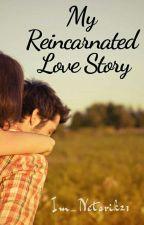 My Re-Incarnated Love Story by Im_Netsrik21