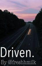 Driven by freshhmilk