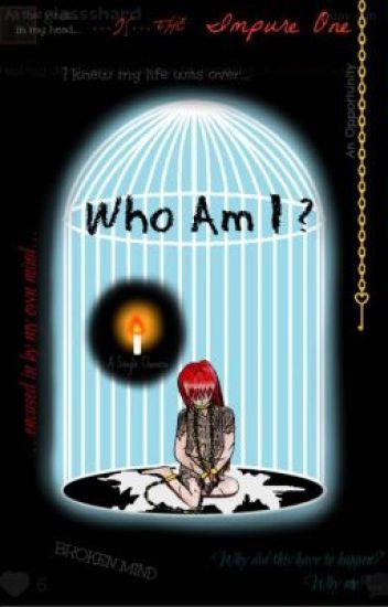 """""""Who Am I?"""""""