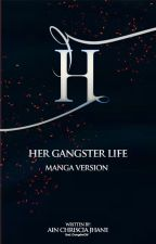 Her Gangster Life | Manga Version by Bad_GangsterGirl