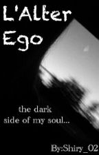 L'Alter Ego ~|The dark side of my Soul| by Shiry_02