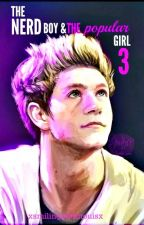 The Nerd Boy and Popular Girl 3.   Niall Horan   3° Temporada. by xsmilingwithlarryx