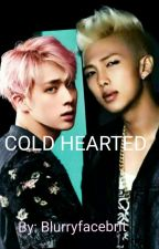 Cold Hearted (Namjin) by blurryfacebrit
