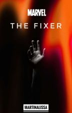 The Fixer- MARVEL fanfiction by martinalissa