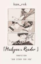 Haikyuu!! X Reader by KozumeRenka