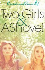 Two Girls & A Shovel by CarolineAnnLV