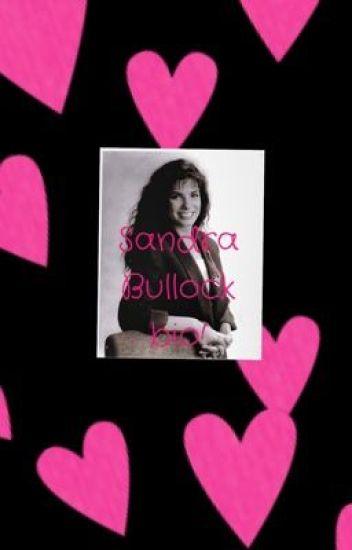 Sandra bullock bio!