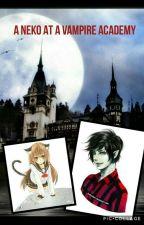 A Neko At A Vampire Academy by honey_lemon_drops1