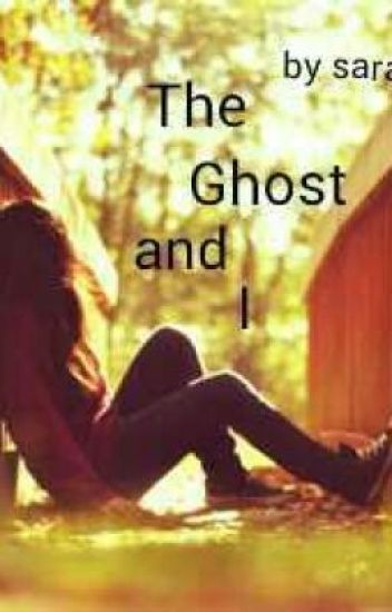 The Ghost And I