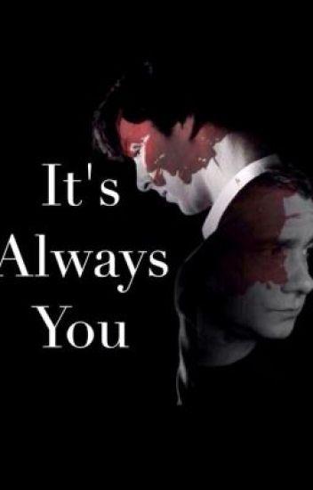 It's Always You.