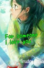 For Someone I Love  by Iruda_selfiani