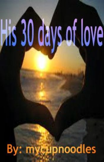 His 30 days of Love