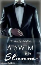 A Swim In The Storm (#AStormOfFanFiction) by Jolly214