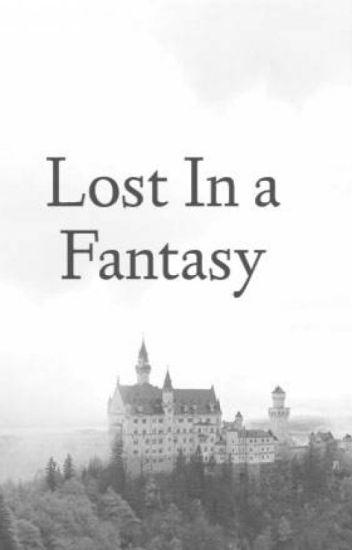 Lost In a Fantasy