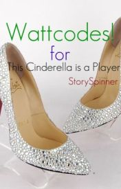 WATTCODES! for This Cinderella is A Player (StorySpinner) by MsWattcoder