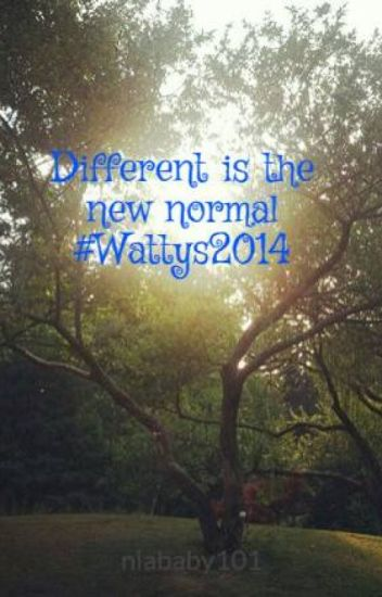 Different is the new normal #Wattys2014