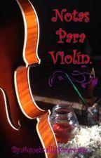 Notas para violín. by AquetzalliNavarrete