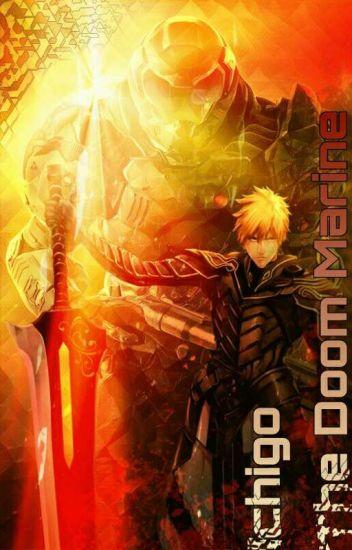 Ichigo, The Doom Marine - AngeloftheDemonsSoul - Wattpad