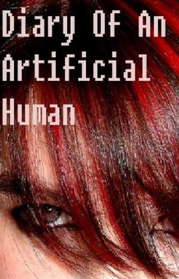 Diary of an Artificial Human