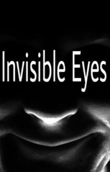 Invisible Eyes