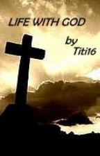 Life with God by Titi16