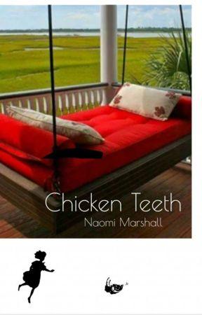 Chicken Teeth by chickenteeth