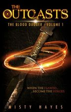 The Outcasts - The Blood Dagger Volume:1 by MGHayesWriter