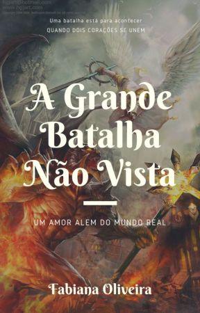 A Grande Batalha Não Vista by FabianaOliveira54397