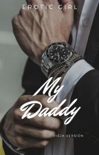 My Daddy ✔️[Libro 1] by HeartBlueEyes