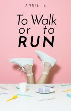 To Walk or To Run (Coming Soon) by thenarratee