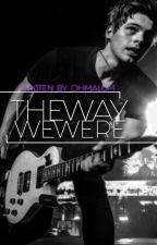 [ON HOLD] THE WAY WE WERE. [ITN Sequel] by heymalum