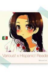 Various! x Hispanic! Reader! by Mfoxy0311