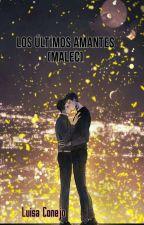 Los últimos amantes (Malec) by LuisaConejo