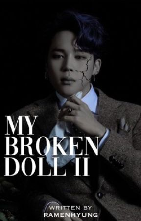 MY BROKEN DOLL two | Park Jimin by ramenhyung